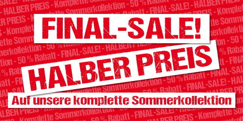 FINAL SALE! 50% auf Sommerkollektion